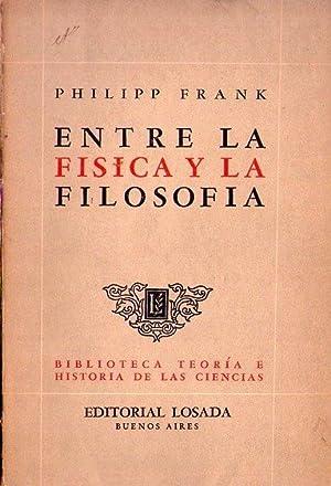 ENTRE LA FISICA Y LA FILOSOFIA. Traducción de Luis Echavarri: Frank, Philipp