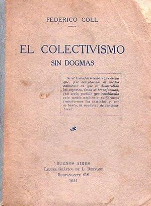 EL COLECTIVISMO. Sin dogmas. Prólogo de Emilio Zurano Muñoz: Coll, Federico