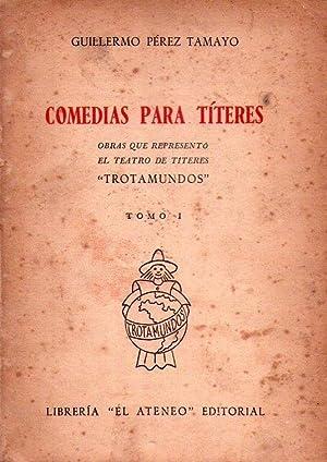 COMEDIAS PARA TITERES. Obras que representó el: Perez Tamayo, Guillermo