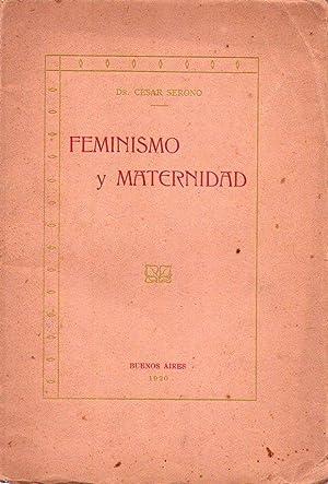FEMINISMO Y MATERNIDAD. Conferencia dada en la Sociedad Pro-Cultura Femminile en Turín: ...
