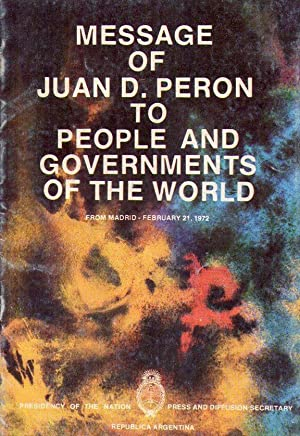 MESSAGE OF JUAN D. PERON TO PEOPLE: Peron, Juan Domingo