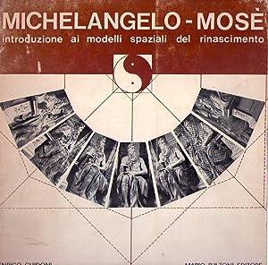 MICHELANGELO - MOSE. Introduzione ai modelli spaziali del rinascimento: Guidoni, Enrico