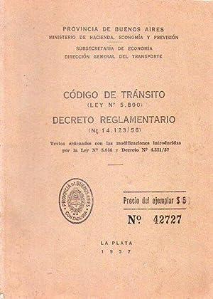 CODIGO DE TRANSITO (Ley No. 5800) Y DECRETO REGLAMENTARIO (No. 14123/56). Textos ordenados con...