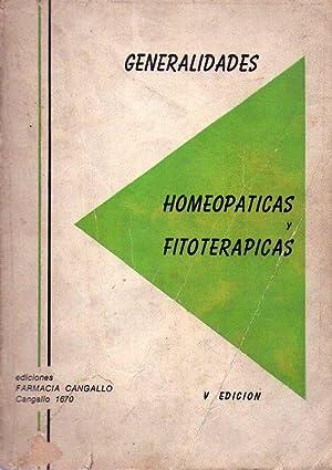GENERALIDADES HOMEOPATICAS Y FITOTERAPICAS. Verdadero manual de homeopatía y fitoterapia. ...