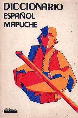 DICCIONARIO ESPAÑOL - MAPUCHE. Publicado bajo la