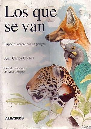 LOS QUE SE VAN. Especies argentinas en peligro. Ilustraciones de Aldo Chiappe. Colaboradores: ...