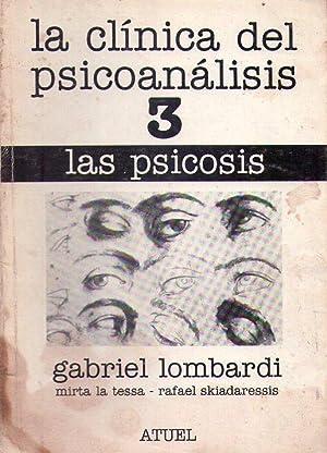 LA CLINICA DEL PSICOANALISIS - No. 3: Las psicosis: Lombardi, Gabriel - La Tessa, Mirta - ...