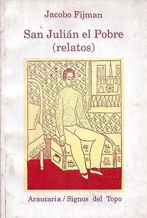 SAN JULIAN EL POBRE. Relatos. Recopilación, notas, apéndice y edición: Alberto...