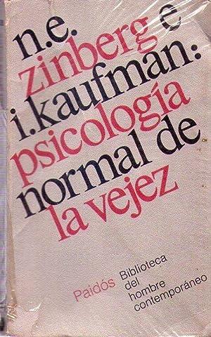 PSICOLOGIA NORMAL DE LA VEJEZ: Zinberg, N. E. - Kaufman, I. (Compiladores)