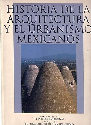 HISTORIA DE LA ARQUITECTURA Y EL URBANISMO MEXICANOS. Volumen II: El período virreinal. Tomo...
