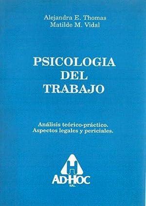PSICOLOGIA DEL TRABAJO. Análisis teórico práctico. Aspectos legales y ...