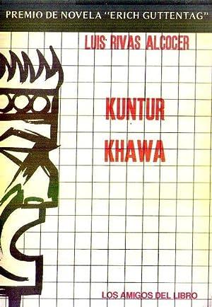 KUNTUR KHAWA. El gobernador de Inkallajta. Premio Nacional de Novela Erich Guttentag: Rivas Alcocer...