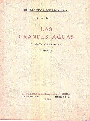 LAS GRANDES AGUAS. Premio Ciudad de México: Spota, Luis