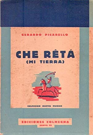 CHE RETA. Mi tierra. [Firmado / Signed]: Pisarello, Gerardo
