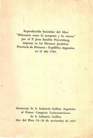 REPRODUCCION FACSIMILAR DEL LIBRO DIFERENCIA ENTRE LO TEMPORAL Y LO ETERNO. Impreso en las Misiones...