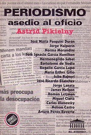 PERIODISMO: ASEDIO AL OFICIO: Pikielny, Astrid