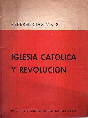IGLESIA CATOLICA Y REVOLUCION