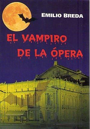 EL VAMPIRO DE LA OPERA [Firmado /: Breda, Emilio