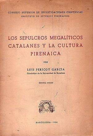 LOS SEPULCROS MEGALITICOS CATALANES Y LA CULTURA PIRENAICA: Pericot Garcia, Luis