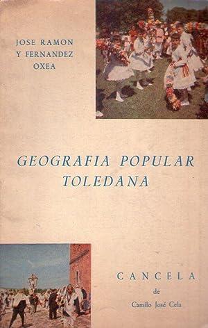 GEOGRAFIA POPULAR TOLEDANA. Cancela, de Camilo José Cela [Firmado / Signed]: Ramon y ...