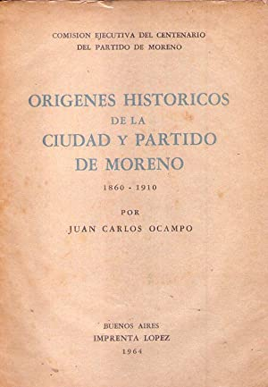 ORIGENES HISTORICOS DE LA CIUDAD Y PARTIDO: Ocampo, Juan Carlos