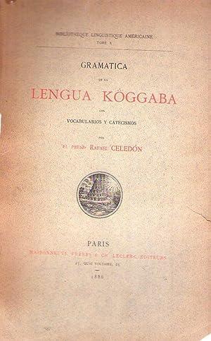 GRAMATICA DE LA LENGUA KOGGABA. Con vocabularios y catecismos por Rafael Celedón: Celedon, ...