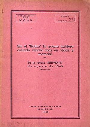 SIN EL RADAR LA GUERRA HUBIERA COSTADO MUCHO MAS EN VIDAS Y MATERIAL. De la revista Shipmate de ...