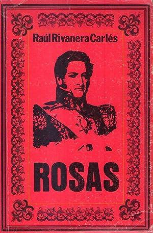 ROSAS. Ensayo biográfico y crítico del Brigadier General de la Confederación ...