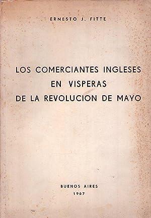 LOS COMERCIANTES INGLESES EN VISPERAS DE LA REVOLUCION DE MAYO: Fitte, Ernesto J.