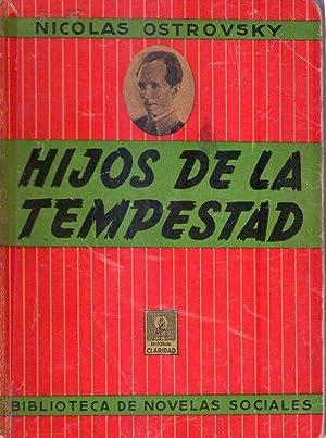 HIJOS DE LA TEMPESTAD. Novela de la nueva Rusia: Ostrovsky, Nicolas