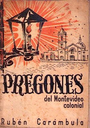 PREGONES DEL MONTEVIDEO COLONIAL. Letra y música de Rubén Carámbula. ...