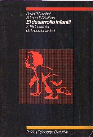 EL DESARROLO INFANTIL. (2 tomos). Tomo II: El desarrollo de la personalidad. Tomo III: Aspectos ...