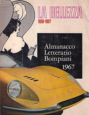 ALMANACCO LETTERARIO BOMPIANI 1967. (La belleza 1880 - 1967)