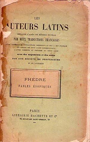 PHEDRE. Fables ésopiques. Les auteurs latins. Expliqués d'après une m&...