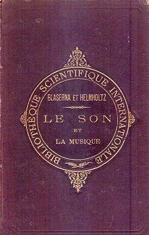 LE SON ET LA MUSIQUE. Suivis des causes physiologiques de l'harmonie musicale par H. Helmholtz...