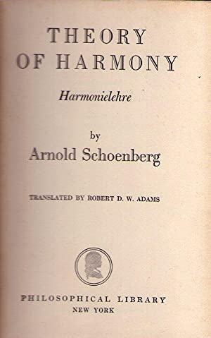 THEORY OF HARMONY. Harmonielehre. Translated by Robert D. W. Adams: Schoenberg, Arnold