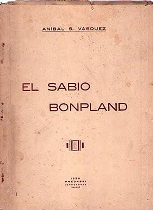 LA VIDA, LA OBRA Y LA TRAGEDIA POSTUMA DE BONPLAND: Vasquez, Anibal S.