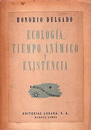 ECOLOGIA, TIEMPO ANIMICO Y EXISTENCIA: Delgado, Honorio