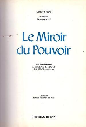 LE MIROIR DU POUVOIR. Introduction François Avril. Avec la collaboration du Dé...