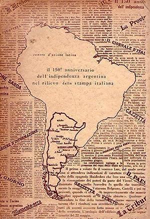 IL 150° ANNIVERSARIO DELL'INDIPENDENZA ARGENTINA NEL RILIEVO DELLA STAMPA ITALIANA