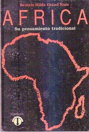 AFRICA. Su pensamiento tradicional: Grand Ruiz, Beatriz Hilda