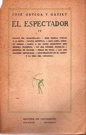 EL ESPECTADOR. Tomo IV. (Elogio del murciélago, Pepe Tudela vuelve a la Mesta, Apatía artística, ...
