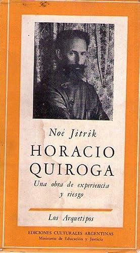 HORACIO QUIROGA. Una obra de experiencia y riesgo. Cronología por Oscar Masotta y Jorge R. ...