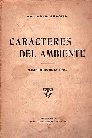 CARACTERES DEL AMBIENTE. Manuscritos de la época: Gracian, Baltasar