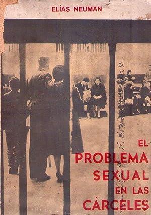 EL PROBLEMA SEXUAL EN LAS CARCELES: Neuman, Elias