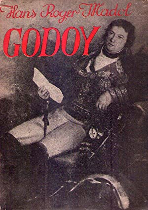 GODOY. El fin de la vieja España. El primer dictador de nuestro tiempo. Traducción ...