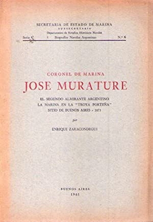 CORONEL DE MARINA JOSE MURATURE. El segundo: Zaracondegui, Enrique