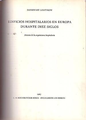 EDIFICIOS HOSPITALARIOS EN EUROPA DURANTE DIEZ SIGLOS. Historia y arquitectura hospitalaria: ...