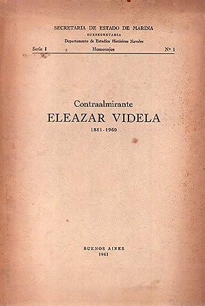 CONTRAALMIRANTE ELEAZAR VIDELA. 1881 - 1960: Secretaria de Estado de Marina
