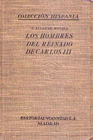 LOS HOMBRES DEL REINADO DE CARLOS III. PABLO DE OLAVIDE. El colonizador de Sierra Morena: Alcazar ...